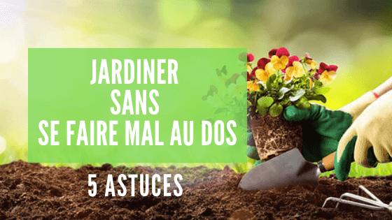 Comment jardiner sans se faire mal au dos ? 5 astuces