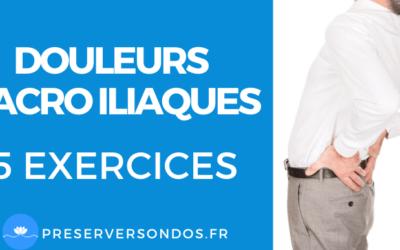 Douleurs Sacro Iliaques : 5 Exercices pour les Soulager