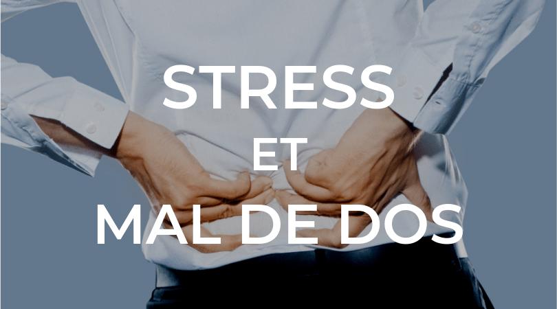 Stress et Mal de Dos : Ce que vous Devez Absolument Savoir