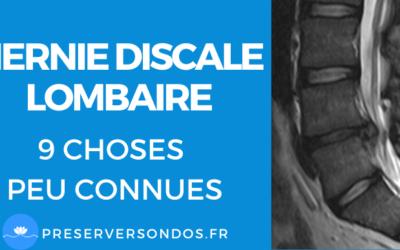 9 Choses À Absolument Savoir sur la Hernie Discale Lombaire