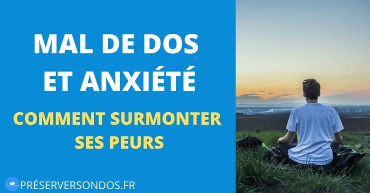 Mal de Dos et Anxiété : Comment Surmonter ses Peurs ?