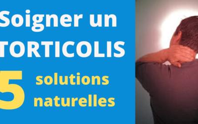 Comment Soigner un Torticolis ? 5 Solutions Naturelles