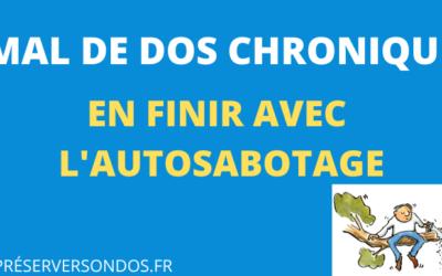 Mal de Dos Chronique : Comment En Finir avec l'Autosabotage